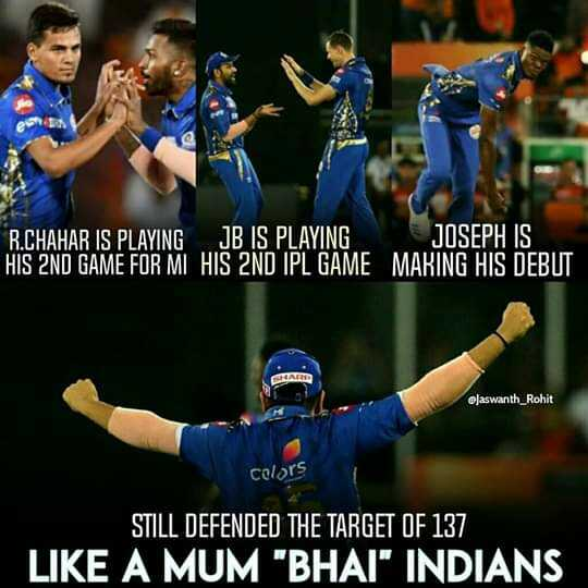 🏏DC vs RCB - ' R . CHAHAR IS PLAYING JB IS PLAYING JOSEPH IS HIS 2ND GAME FOR MI HIS 2ND IPL GAME MAKING HIS DEBUT HART @ Jaswanth _ Rohit colors STILL DEFENDED THE TARGET OF 137 LIKE A MUM BHAI INDIANS - ShareChat