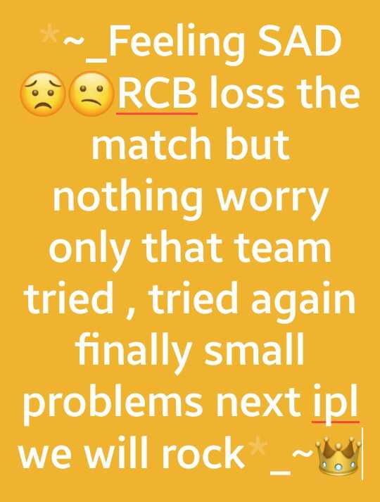 🏏DC vs RCB - * ~ _ Feeling SAD RCB loss the match but nothing worry only that team tried , tried again finally small problems next ipl we will rock _ ~ - ShareChat