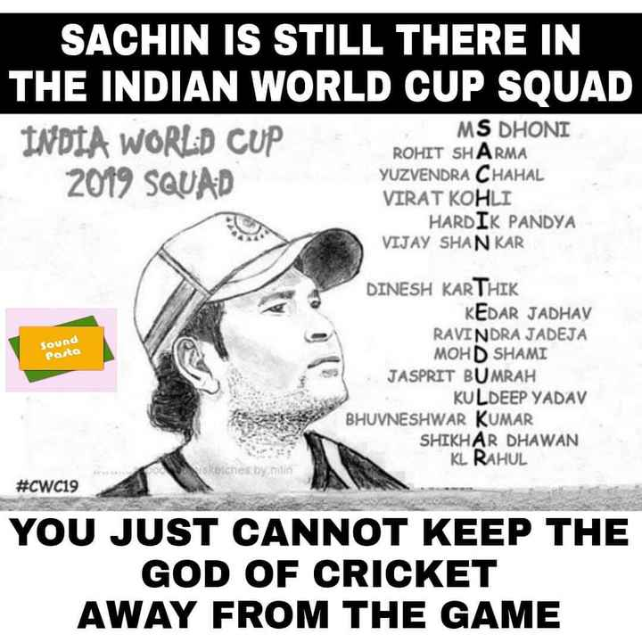 🏏 DC 🔷 vs RR 💜 - SACHIN IS STILL THERE IN THE INDIAN WORLD CUP SQUAD INDIA WORLD CUP MS DHONI 2019 SQUAD VIRAT KOHLI ROHIT SHARMA YUZVENDRA CHAHAL HARDIK PANDYA VIJAY SHANKAR Sound parta DINESH KARTHIK KEDAR JADHAV RAVINDRA JADEJA MOHD SHAMI JASPRIT BUMRAH KULDEEP YADAV BHUVNESHWAR KUMAR SHIKHAR DHAWAN KL RAHUL Sketches by niin # CWC19 YOU JUST CANNOT KEEP THE GOD OF CRICKET AWAY FROM THE GAME - ShareChat