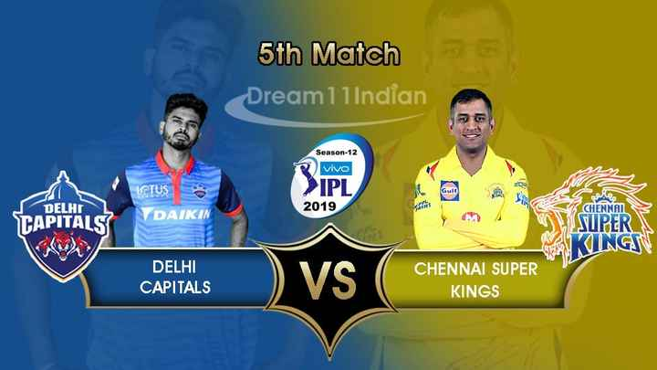 DD vs CSK - 5th Match Dream1lIndian Season - 12 vivo LOTUS > IPL KO 2019 CHENNAI DELHI TAPITALS DAIKIN - KINGS N A 7 DELHI CAPITALS CAPITALS ) VS ( CHENNAI SUPER KINGS - ShareChat
