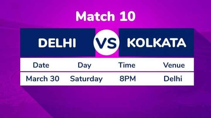 DD vs KKR - Match 10 DELHI VS KOLKATA Date March 30 Day Saturday Time 8PM Venue Delhi - ShareChat