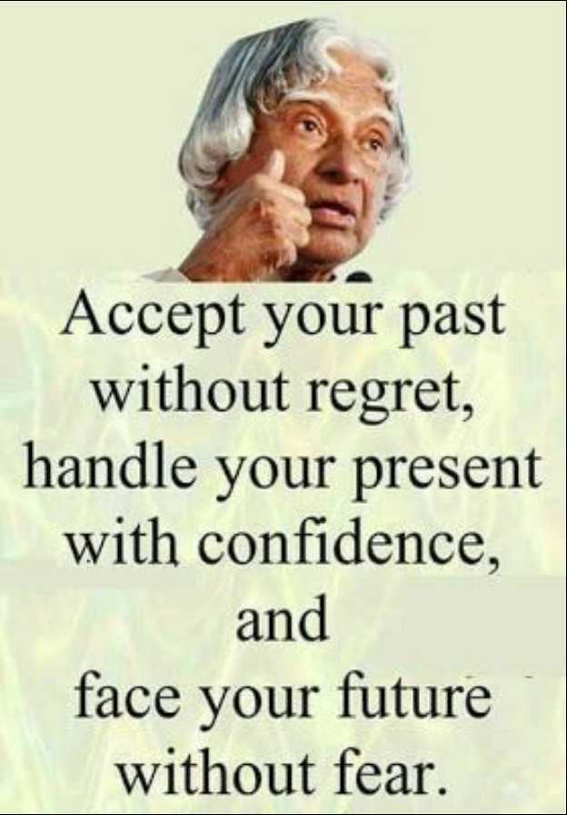 Deep Quotes✌ - Accept your past without regret , handle your present with confidence , and face your future without fear . - ShareChat