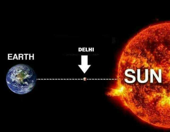 Delhi ki Garmi - DELHI EARTH SUN - ShareChat