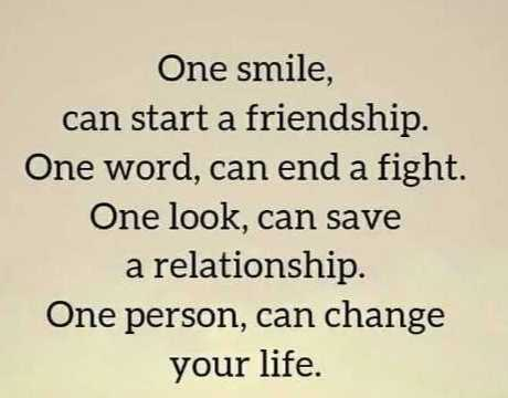 Did you know❓ - One smile , can start a friendship . One word , can end a fight . One look , can save a relationship One person , can change your life . - ShareChat