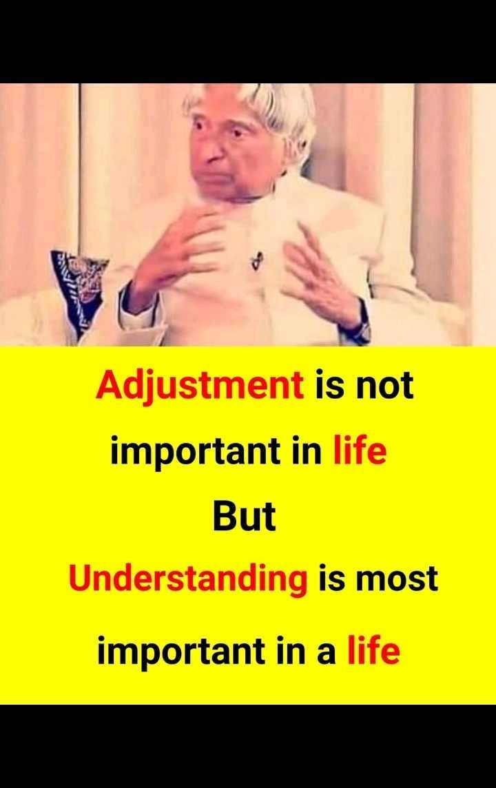 Dr. APJ Abdul Kalam - VIAI Adjustment is not important in life But Understanding is most important in a life - ShareChat