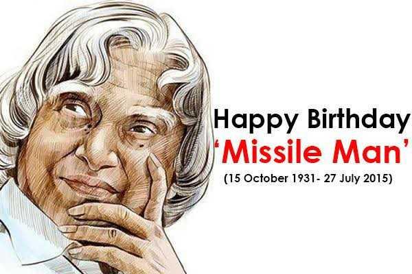Dr. APJ Abdul Kalam - Happy Birthday Missile Man ' ( 15 October 1931 - 27 July 2015 ) - ShareChat