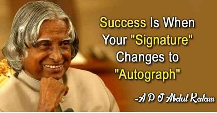 Dr. APJ Abdul Kalam - Success Is When Your Signature Changes to Autograph APJ Abdul Kalam - ShareChat