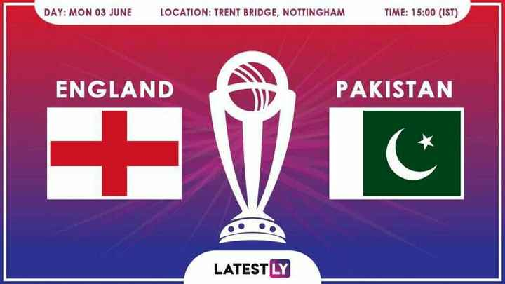 🏆 ENG 🏴󠁧󠁢󠁥󠁮󠁧󠁿 vs PAK 🇵🇰 - DAY : MON 03 JUNE LOCATION : TRENT BRIDGE , NOTTINGHAM TIME : 15 : 00 ( IST ) ENGLAND PAKISTAN LATESTLY - ShareChat