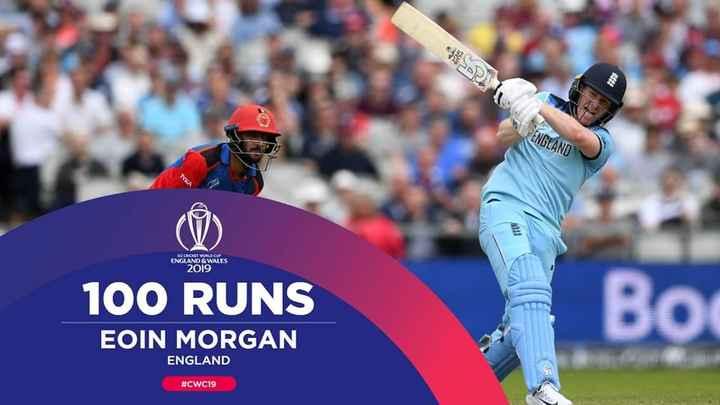 🏏ENG vs AFG - ENGLAND KE CROKET WORLD CUP ENGLAND & WALES 2019 100 RUNS Bot EOIN MORGAN ENGLAND # CWC19 - ShareChat
