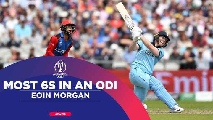 🏏ENG vs AFG - ENGLN ) ENGLAND WALES 2019 MOST 6S IN AN ODI EOIN MORGAN # CWC19 w - ShareChat