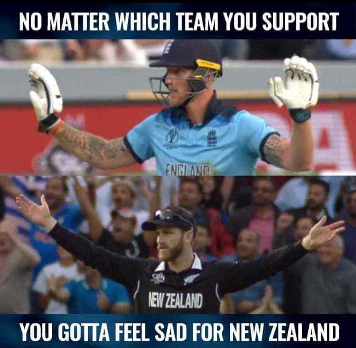 🏆 ENG vs NZ - NO MATTER WHICH TEAM YOU SUPPORT ENGLAND NEW ZEALAND YOU GOTTA FEEL SAD FOR NEW ZEALAND - ShareChat