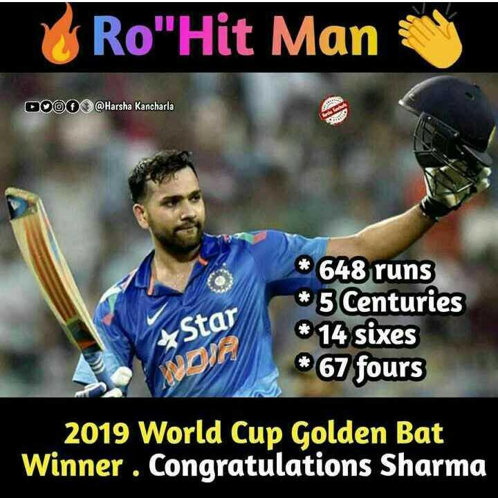 🏆 ENG vs NZ - Ro Hit Man DO O @ Harsha Kancharla Arsen Star * 648 runs * 5 Centuries * 14 sixes * 67 fours MONA 2019 World Cup Golden Bat Winner . Congratulations Sharma - ShareChat