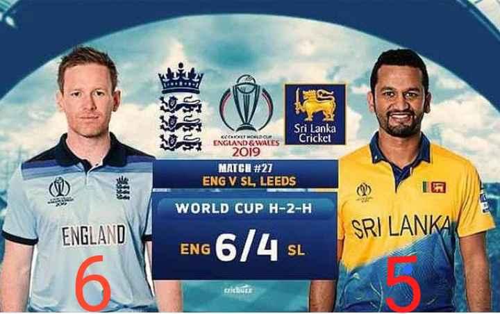 🏏ENG vs SL - KC XAXTORIDOR Sri Lanka ENGLAND & WALES Crickel 2019 MATGI # 27 ENG V SL , LEEDS WORLD CUP H - 2 - H ENGLAND SRI LANKA ENG 6 / 4 SL cricbuzz - ShareChat