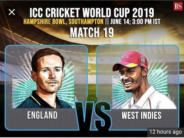 🏏ENG vs WI - BS X ICC CRICKET WORLD CUP 2019 HAMPSHIRE BOWL , SOUTHAMPTON | | JUNE 14 ; 3 : 00 PM IST MATCH 19 ENGLAND WEST INDIES 12 hours ago - ShareChat