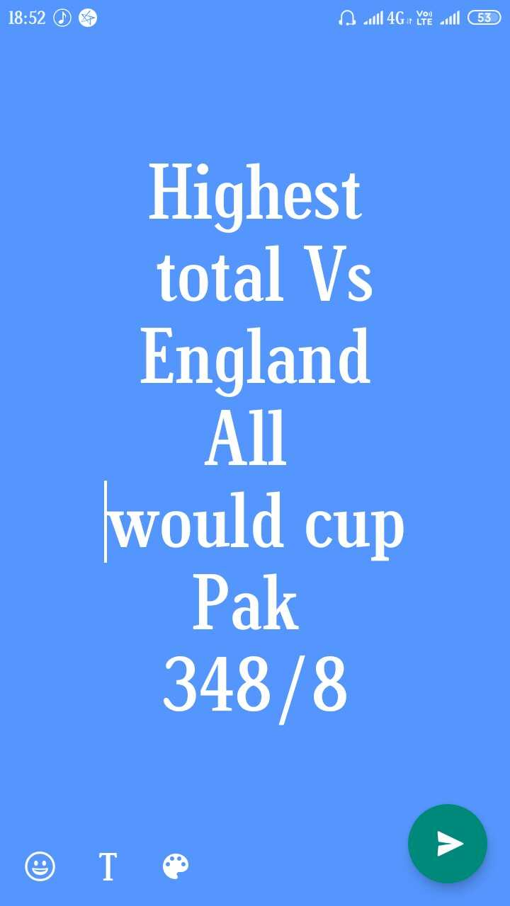 🏏Eng vs Pak - 18 : 52 A will4G yol 53 Highest total Vs England All would cup Pak 348 / 8 T - ShareChat