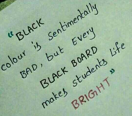 Fact.... - BLACK sentimentally colour is BAD , but Every BLACK BOARD makes students Life BRIGHT - ShareChat