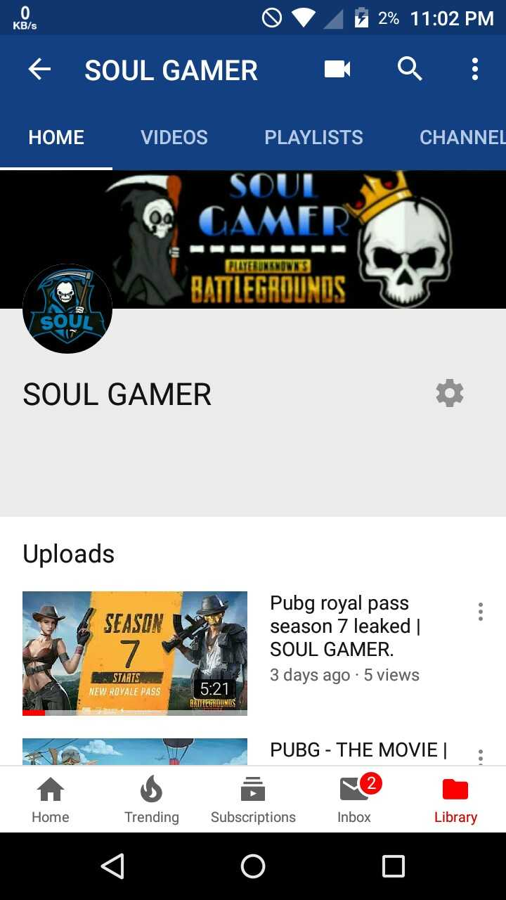 Gaming - O OD 32 % 11 : 02 PM KB / s + SOUL GAMER Q : HOME CHANNEL VIDEOS PLAYLISTS SOUL OG CAMER PLAYERUNKNOWN ' S BATTLEGROUNDS soỨL SOUL GAMER Uploads SEASON Pubg royal pass season 7 leaked | SOUL GAMER 3 days ago · 5 views STARTS NEW ROYALE PASS 5 : 21 HATTA PUBG - THE MOVIE 2 Home Trending Subscriptions Inbox Library - ShareChat