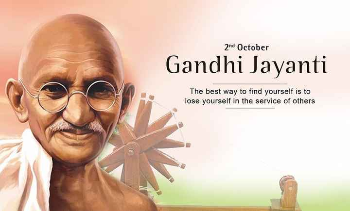 Gandhi Jayanti - 2nd October Gandhi Jayanti The best way to find yourself is to lose yourself in the service of others - ShareChat