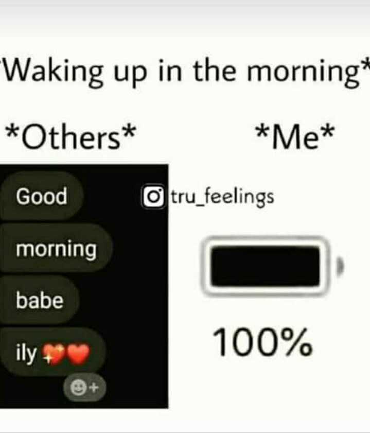 👧Girls status - Waking up in the morning * Others * * Me * Good O tru _ feelings morning babe 100 % ily * - ShareChat