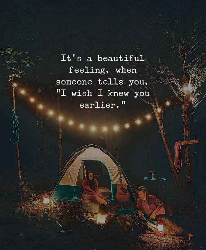 👧Girls status - It ' s a beautiful feeling , when someone tells you , I wish I knew you earlier . - ShareChat