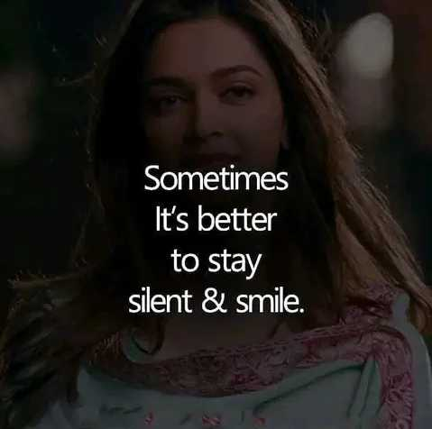 👧Girls status - Sometimes It ' s better to stay silent & smile . - ShareChat