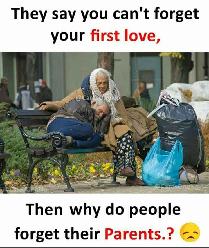 Good Evening - They say you can ' t forget your first love , @ Carlson Then why do people forget their parents . ? - ShareChat