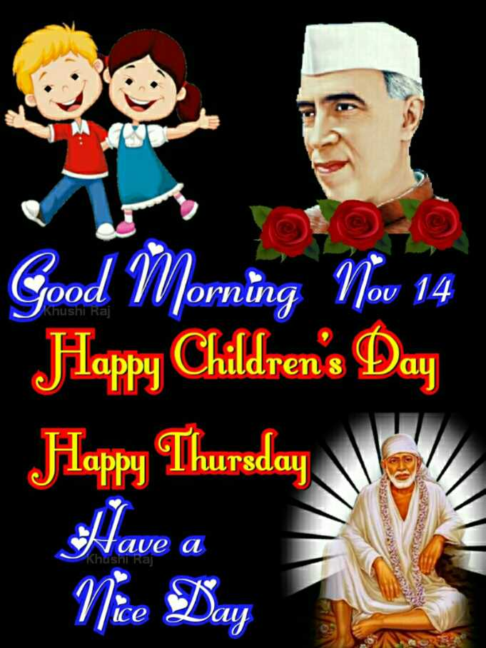 🌞 Good Morning🌞 - Оппа 10oA Khushi Raj Good Morning Nov 14 Flappy Children ' s Day Happy Thursday Have a Nice Day Tave a Khushi Raj - ShareChat