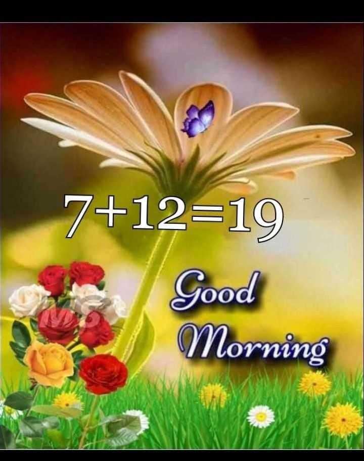 🌞 Good Morning🌞 - 7 + 12 = 19 Good Morning - ShareChat