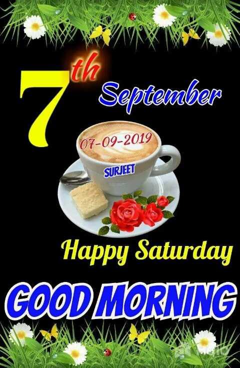 🌞Good Morning🌞 - September 07 - 09 - 2019 SURJEET Happy Saturday GOOD MORNING - ShareChat
