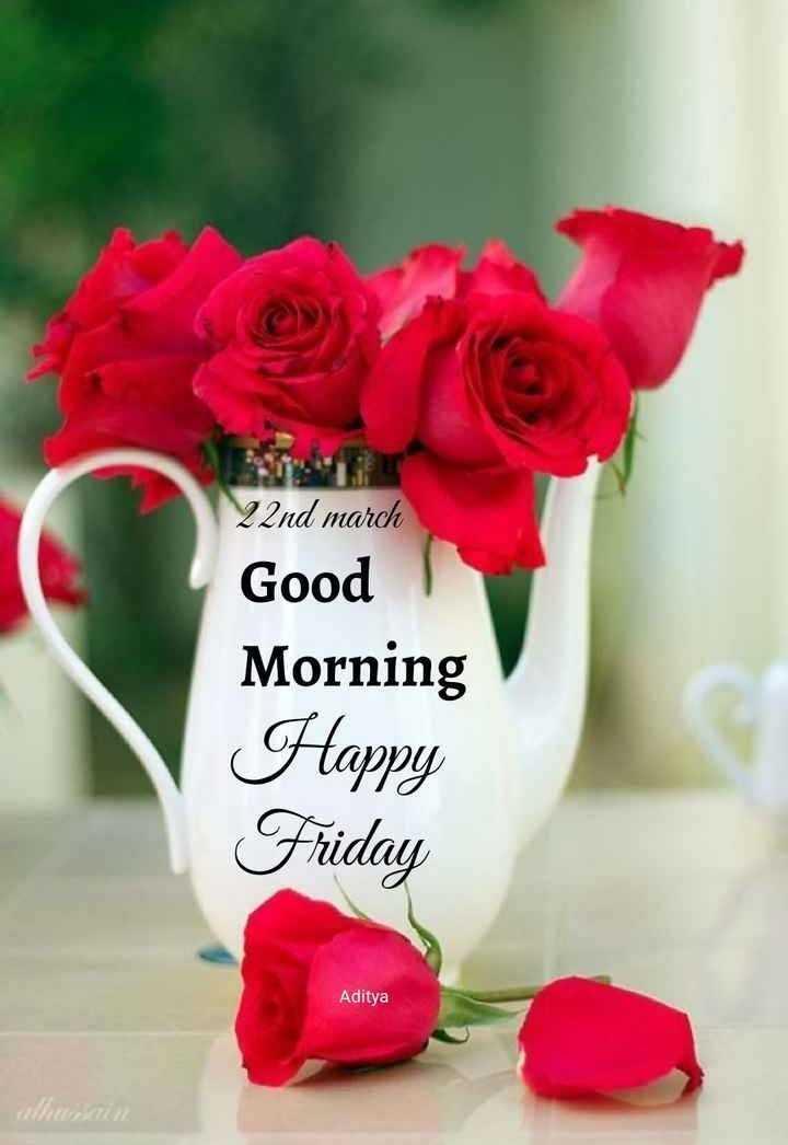 🌞Good Morning🌞 - 22nd march Good Morning Happy Friday Aditya - ShareChat