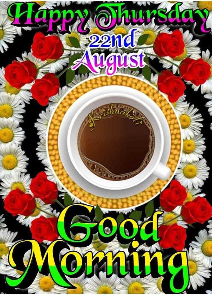 🌞Good Morning🌞 - Happy hursday 22nd August Good Momning - ShareChat