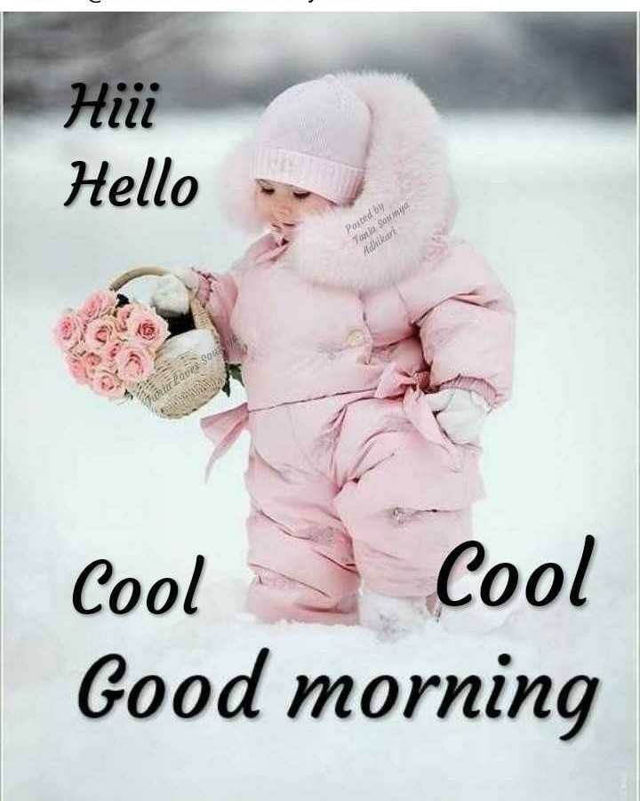 🌞 Good Morning🌞 - Hii Hello Posted by Tania Somija Adhikari Juntaliques Souve Cool Cool Good morning - ShareChat