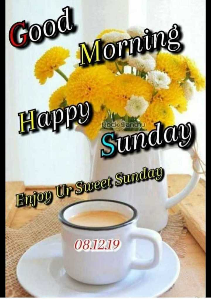 🌞 Good Morning🌞 - Good Morning Happy Rack Santhu Sunday Enjoy Ur Sweet Sunday 08 . 12 . 19 - ShareChat