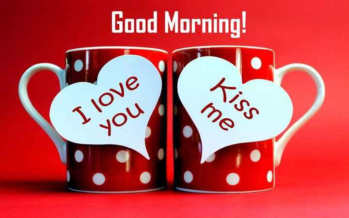 🌞Good Morning🌞 - Good Morning ! Kiss me I love you - ShareChat