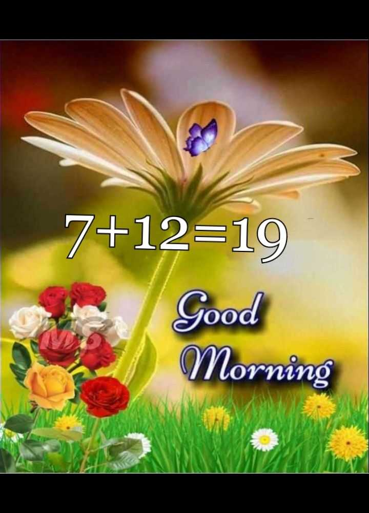 🌞 Good Morning🌞 - 7 + 12 = 19 Good Morning - ShareChat