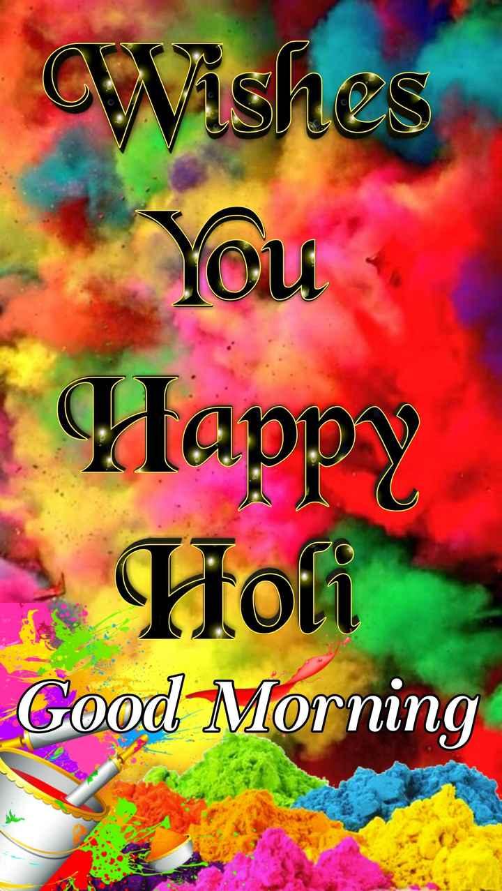 🌞Good Morning🌞 - Wishes Happy Holi Good Morning - ShareChat