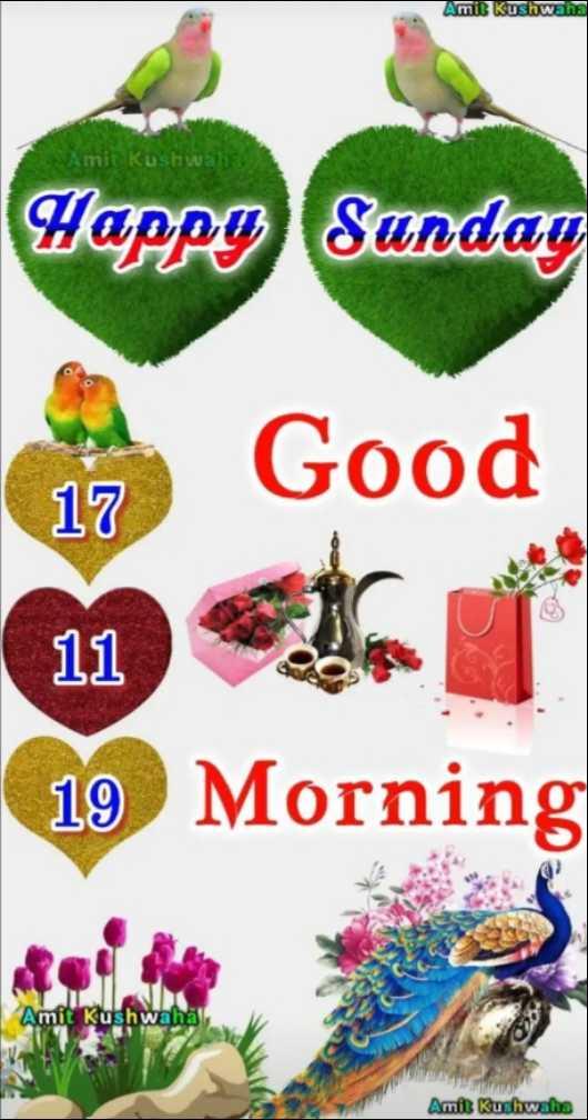 🌞 Good Morning🌞 - Amit Kushwaha Amit Kushwaha Happo Sunday > Good 11 19 Morning Amit Kushwaha Amit Kushwaha - ShareChat