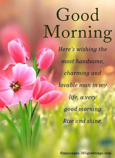 🌞Good Morning🌞 - Good Morning Here ' s wishing the most handsome , charming and lovable man in my life , a very good morning . Rise and shine . Cmessages . 365greetings . com - ShareChat