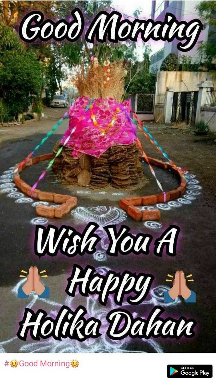 🌞Good Morning🌞 - Good Morning C Wish You A Happy Holika Dahan # Good Morning GET IT ON Google Play - ShareChat