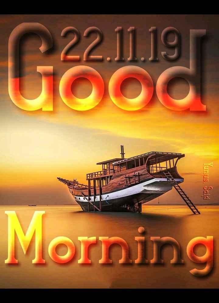 🌞 Good Morning🌞 - 0 . 22 . 11 . 19 UOOO Yunus , Saidi Morning - ShareChat