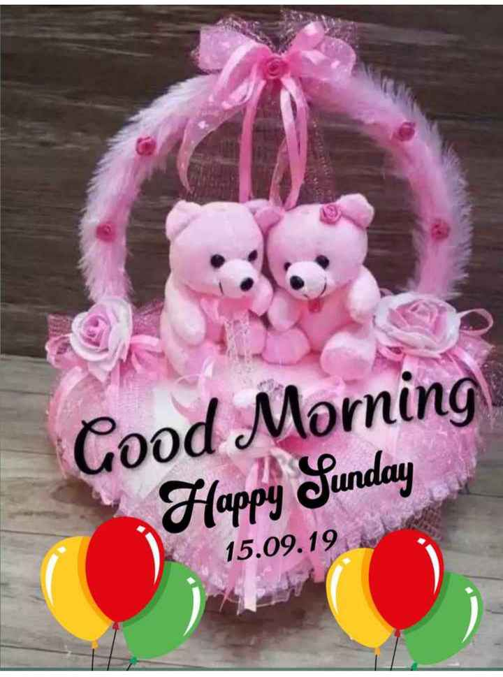 🌞 Good Morning🌞 - Good Morning Happy Sunday 15 . 09 . 19 - ShareChat