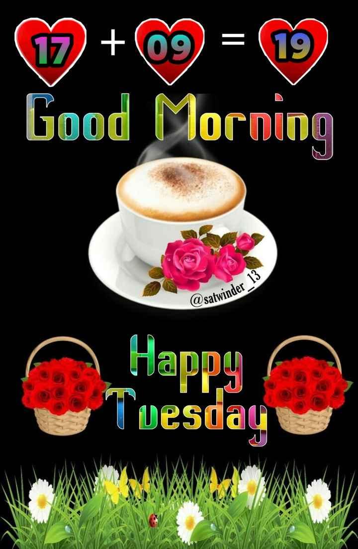 🌞 Good Morning🌞 - Good Morning @ satwinder 13 Happy Tuesday - ShareChat
