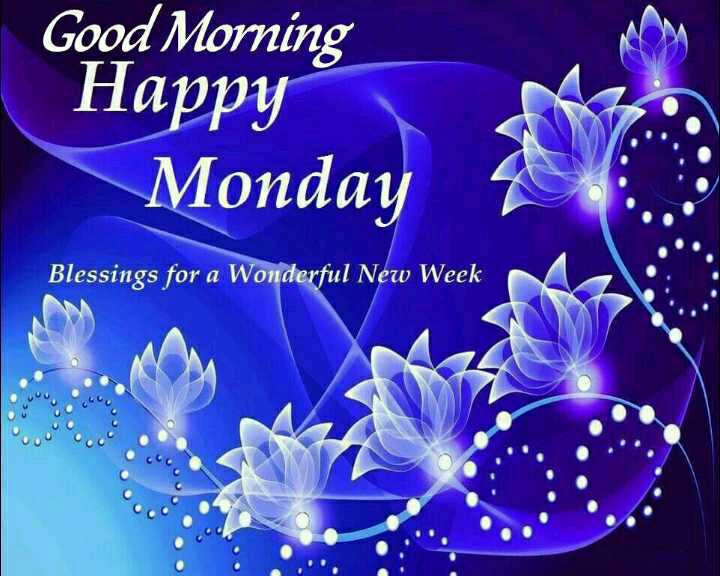 🌅 Good Morning - Good Morning Happy Monday Blessings for a Wonderful New Week - ShareChat