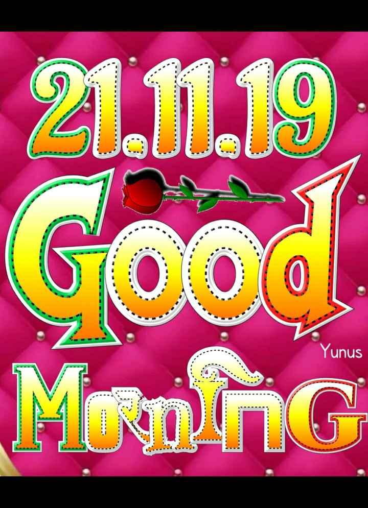 🌞 Good Morning🌞 - 21 . 11 . 19 Good More NG Yunus - ShareChat