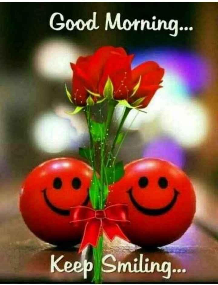 🌞Good Morning🌞 - Good Morning . . . Keep Smiling . . . - ShareChat