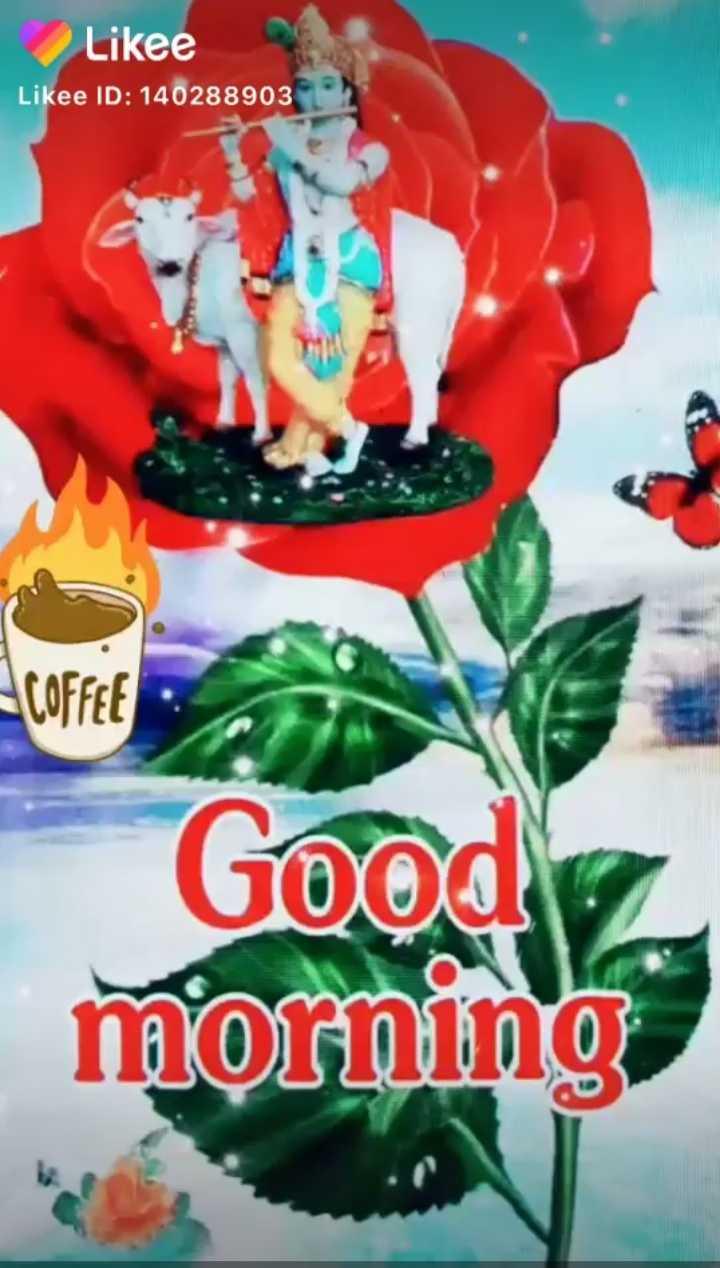🌞 Good Morning🌞 - Likee Likee ID : 140288903 COFFEE Good   morning - ShareChat