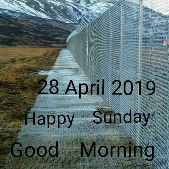 🌞Good Morning🌞 - UT RE War TE RT 28 April 2019 Happy Sunday Good Morning - ShareChat