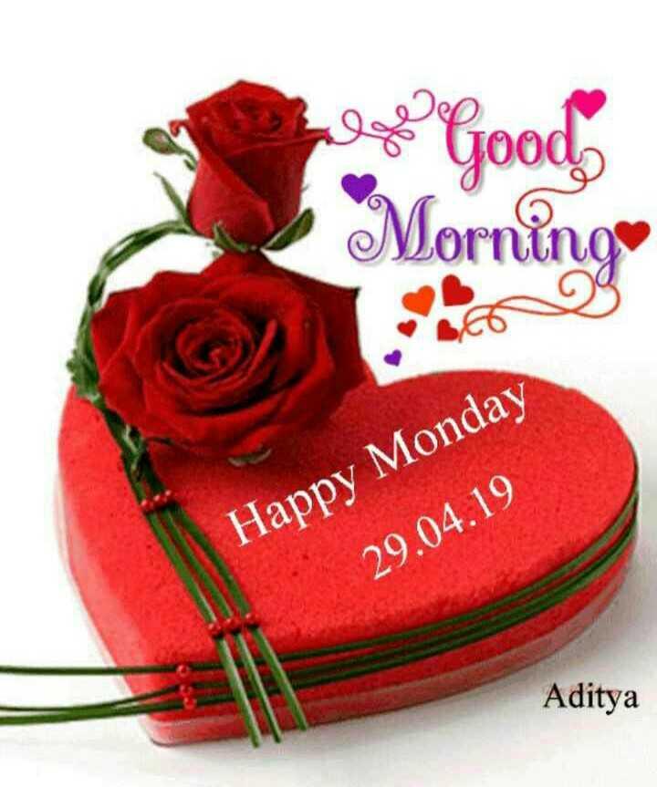 🌞Good Morning🌞 - 2 Good Morning Happy Monday 29 . 04 . 19 Aditya - ShareChat