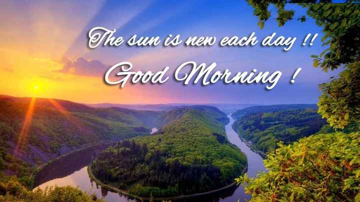 🌞 Good Morning🌞 - The sun is new each day ! ! Good Morning ! - ShareChat