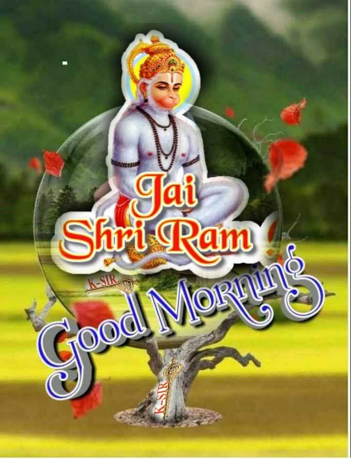🌅 Good Morning - Jai Shri Ram K - SIR Good MORALIS Good K - SIR - ShareChat